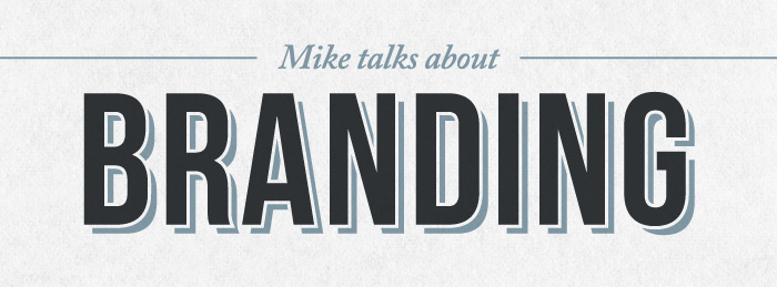 Mike talks about branding